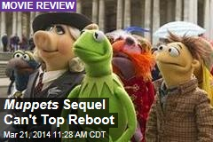 Muppets Sequel Can't Top Reboot