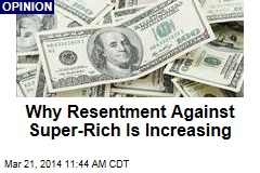 Why Resentment Against Super-Rich Is Increasing