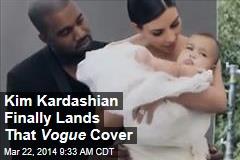 Kim Kardashian Finally Lands That Vogue Cover