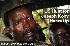 US Hunt for Joseph Kony Heats Up