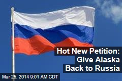 Hot New Petition: Give Alaska Back to Russia
