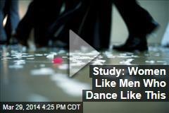 Study: Women Like Men Who Dance Like This