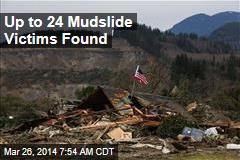 Up to 24 Mudslide Victims Found