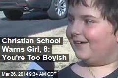 Christian School Warns Girl, 8: You're Too Boyish