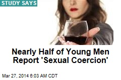 Nearly Half of Young Men Report 'Sexual Coercion'