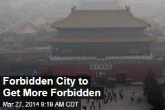 Forbidden City to Get More Forbidden