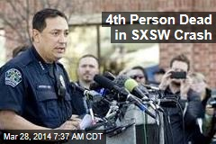 4th Person Dead in SXSW Crash