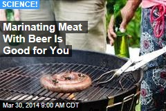 Marinating Meat With Beer Is Good for You