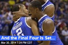 And the Final Four Is Set...