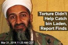 Torture Didn't Help Catch bin Laden, Report Finds