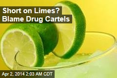 Short on Limes? Blame Drug Cartels