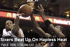Sixers Beat Up On Hapless Heat