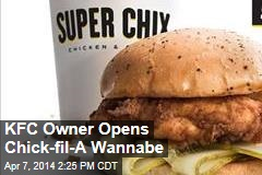 KFC Owner Opens Chick-fil-A Wannabe