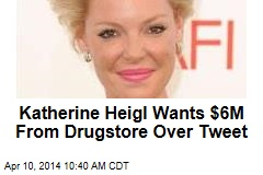 Katherine Heigl Wants $6M From Drugstore Over Tweet