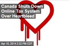 Canada Shuts Down Online Tax System Over Heartbleed