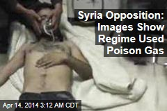 Syria Opposition: Images Show Regime Used Poison Gas