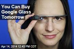 You Can Buy Google Glass Tomorrow