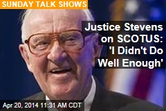 Justice Stevens on SCOTUS: 'I Didn't Do Well Enough'