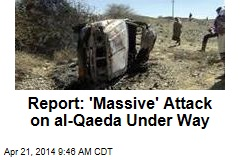 Report: 'Massive' Attack on al-Qaeda Under Way