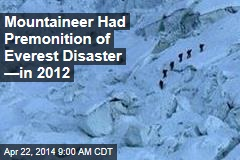 Mountaineer Had Premonition of Everest Disaster —in 2012
