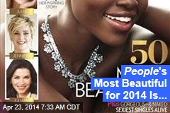 People 's Most Beautiful for 2014 Is...
