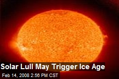 Solar Lull May Trigger Ice Age