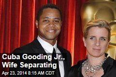 Cuba Gooding Jr., Wife Separating