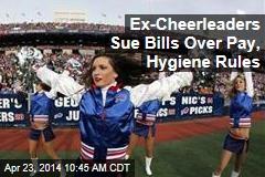 Ex-Cheerleaders Sue Bills Over Pay, Hygiene Rules