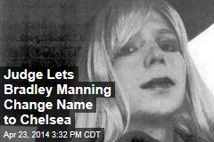 Judge Lets Bradley Manning Change Name to Chelsea