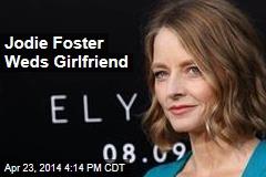 Jodie Foster Weds Girlfriend