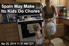 Spain May Make Its Kids Do Chores