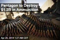 Pentagon to Destroy $1.2B in Ammunition
