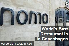 World's Best Restaurant Is in Copenhagen