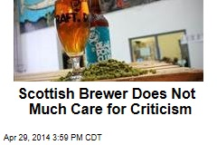 Scottish Brewer Does Not Much Care for Criticism