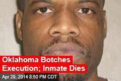 Oklahoma Botches Execution; Inmate Dies