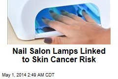 Nail Salon Lamps Linked to Skin Cancer Risk