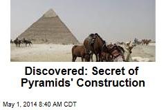 Discovered: Secret of Pyramids' Construction