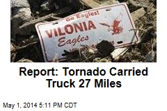 Report: Tornado Carried Truck 27 Miles