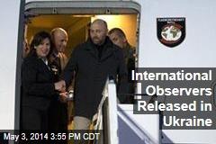 International Observers Released in Ukraine
