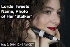 Lorde Tweets Name, Photo of Her 'Stalker'