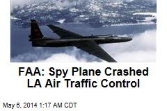FAA: Spy Plane Crashed LA Air Traffic Control