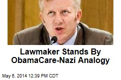 Lawmaker Stands By ObamaCare-Nazi Analogy