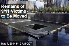 Remains of 9/11 Victims to Be Moved to Ground Zero