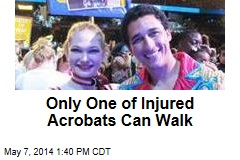 Only One of Injured Acrobats Can Walk