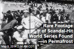 Rare Footage of Scandal-Hit World Series Found —in Permafrost