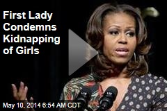 Michelle Obama: Let Nigerian Kidnapping Be 'Call to Action'