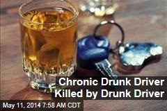 Chronic Drunk Driver Killed by Drunk Driver