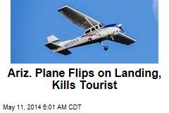 Ariz. Plane Flips on Landing, Kills Tourist