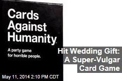 Hit Wedding Gift: A Super-Vulgar Card Game
