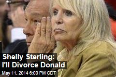 Shelly Sterling: I'll Divorce Donald